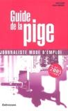 Xavier Cazard et Pascale Nobécourt - Guide de la pige. - 4ème édition 2003-2004.