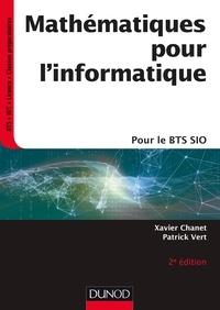 Xavier Chanet et Patrick Vert - Mathématiques pour l'informatique - 2e ed. - pour le BTS SIO.