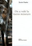 Xavier Charles - On a volé la tierce mineure. 1 CD audio