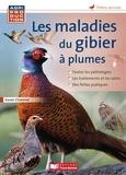 Xavier Chatenet - Les maladies du gibier à plumes.