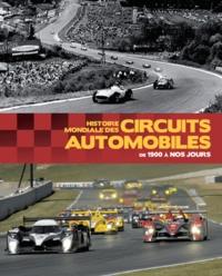 Xavier Chauvin et Michel Morelli - Histoire mondiale des circuits automobiles.