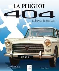 Xavier Chauvin - La Peugeot 404 - La lionne de Sochaux.