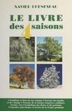 Xavier Cheneseau - Le livre des quatre saisons.
