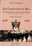 Xavier Cheneseau - Les Camelots du Roi - Les troupes de choc royalistes.
