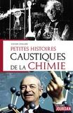 Xavier Chillier - Petites histoires caustiques de la chimie.