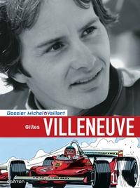 Xavier Chimits et Philippe Graton - Gilles Villeneuve.