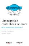 Xavier Chojnicki et Lionel Ragot - L'immigration coûte cher à la France - Qu'en pensent les économistes ?.