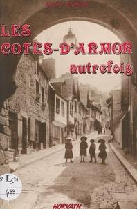 Xavier Coadic - Les Côtes-d'Armor autrefois.