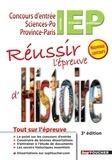 Xavier Colin et Samuel Guicheteau - Réussir l'épreuve d'histoire - concours d'entrée en IEP édition enrichie 3e édition.