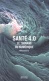 Xavier Comtesse - Santé 4.0 - Le tsunami du numérique.