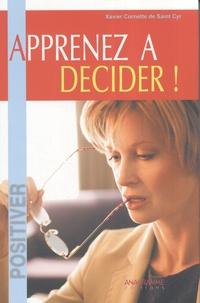 Xavier Cornette de Saint Cyr - Apprenez à décider.