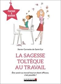 Xavier Cornette de Saint Cyr - La sagesse toltèque au travail.