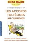 Xavier Cornette de Saint Cyr - Les accords toltèques au quotidien.
