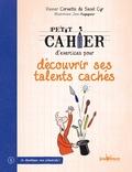 Xavier Cornette de Saint Cyr - Petit cahier d'exercices pour découvrir ses talents cachés.