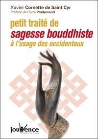 Xavier Cornette de Saint Cyr - Petit traité de Sagesse Bouddhiste à l'usage des Occidentaux.