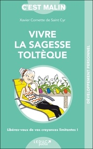 Ebook téléchargement gratuit mobile Vivre la sagesse toltèque par Xavier Cornette de Saint Cyr