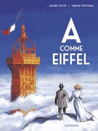 Xavier Coste et Martin Trystram - A comme Eiffel.