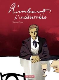 Xavier Coste - Rimbaud l'indésirable.