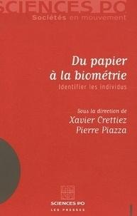 Xavier Crettiez et Pierre Piazza - Du papier à la biométrie - Identifier les individus.