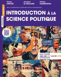 Xavier Crettiez et Jacques Maillard - Introduction à la science politique - Cours, exercices corrigés.
