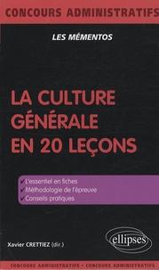 Xavier Crettiez - La culture générale en 20 leçons.