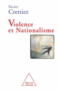 Xavier Crettiez - Violence et Nationalisme.