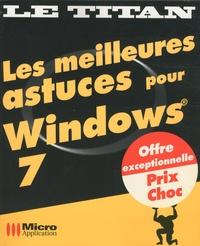 Xavier Creuset et Sophie Valeyre - Les meilleures astuces pour Windows 7.