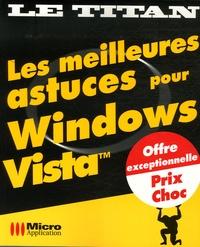 Xavier Creuset et Eric Viègnes - Les meilleures astuces pour Windows Vista.