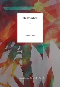 Xavier Croci - De l'ombre.