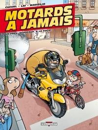 Xavier Cucuel - Motards à jamais Tome 01 : Un pneu, beaucoup, à la folie !.