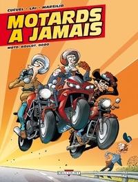 Xavier Cucuel et Fabio Lai - Motards à jamais Tome 2 : Moto, boulot, dodo.