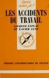 Xavier Cuny et Jacques Leplat - Les Accidents du travail.