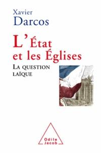 Xavier Darcos - L'Etat et les Eglises - La question laïque.