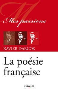 Xavier Darcos - La poésie française.