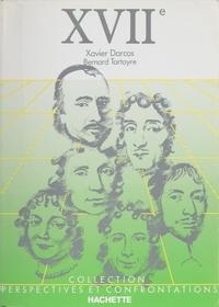 Xavier Darcos et Bernard Tartayre - Le XVIIe siècle en littérature.