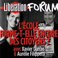 Xavier Darcos et Aurélie Filippetti - Libération Forum. L'école forme-t-elle encore des citoyens ?.