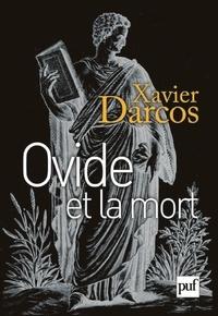 Xavier Darcos - Ovide et la mort.