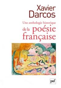 Xavier Darcos - Une anthologie historique de la poésie française.