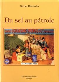 Xavier Daumalin - Du sel au pétrole - L'industrie chimique de Marseille-Berre au XIXe siècle.