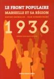 Xavier Daumalin et Jean Domenichino - Le Front populaire en entreprise - Marseille et sa région (1934-1938).