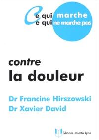 Xavier David et Francine Hirszowski - Contre la douleur.