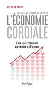 Xavier De bayser et Xavier De bayser - L'économie cordiale.