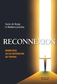 Xavier de Bengy et Mathieu Jourdan - Reconnexion - Mobiliser sa vie intérieure au travail.