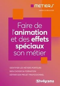 Xavier de Broucker - Les métiers de l'animation et des effets spéciaux.