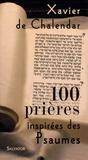 Xavier de Chalendar - 100 prières inspirées des Psaumes.