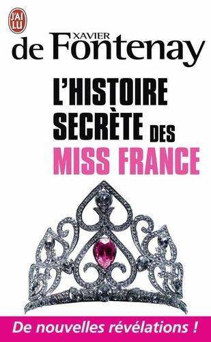 Xavier de Fontenay - L'histoire secrète des miss France.