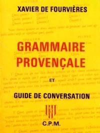 Xavier de Fourvières - Grammaire et Guide de la conversation provençales.