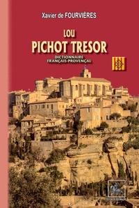 Xavier de Fourvières - Lou Pichot Trésor - Dictionnaire français-provençal.