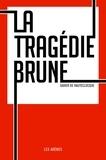 Xavier de Hauteclocque - La Tragédie Brune.