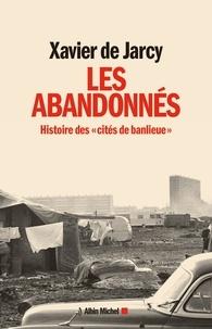 """Les Abandonnés - Histoire des """"cités de banlieue""""."""